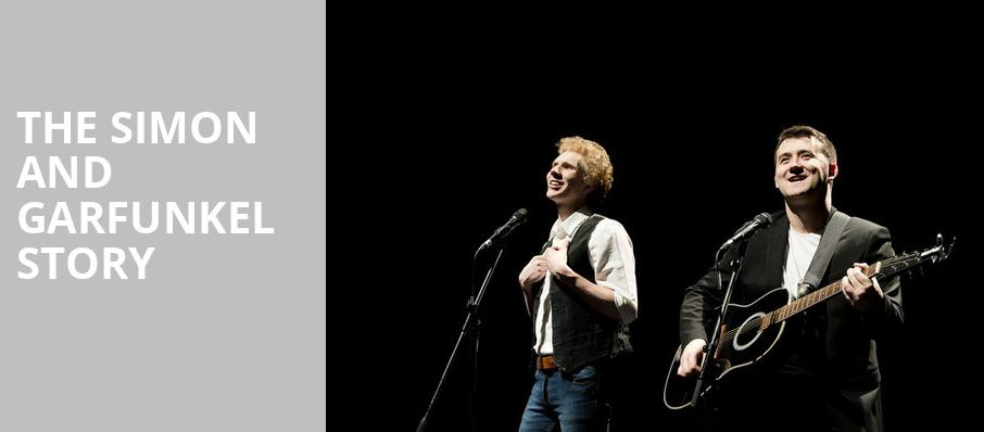 The Simon and Garfunkel Story, Barbara B Mann Performing Arts Hall, Fort Myers