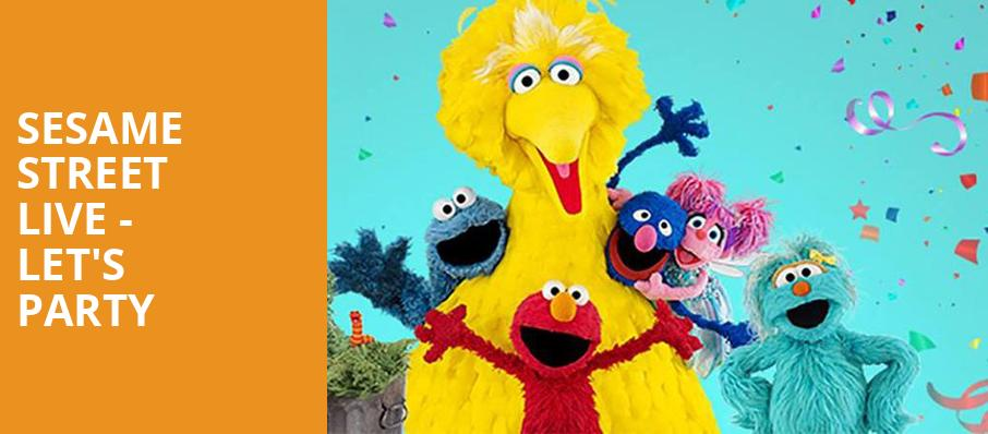Sesame Street Live Lets Party, Barbara B Mann Performing Arts Hall, Fort Myers