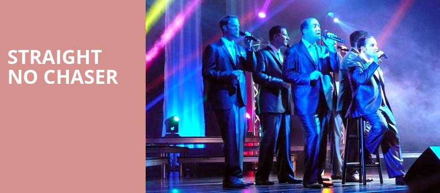 Straight No Chaser, Barbara B Mann Performing Arts Hall, Fort Myers