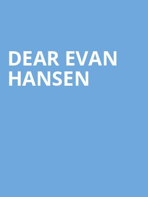 Dear Evan Hansen, Barbara B Mann Performing Arts Hall, Fort Myers