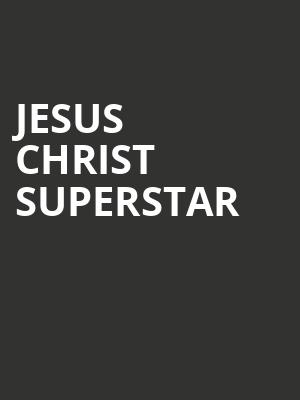 Jesus Christ Superstar, Barbara B Mann Performing Arts Hall, Fort Myers